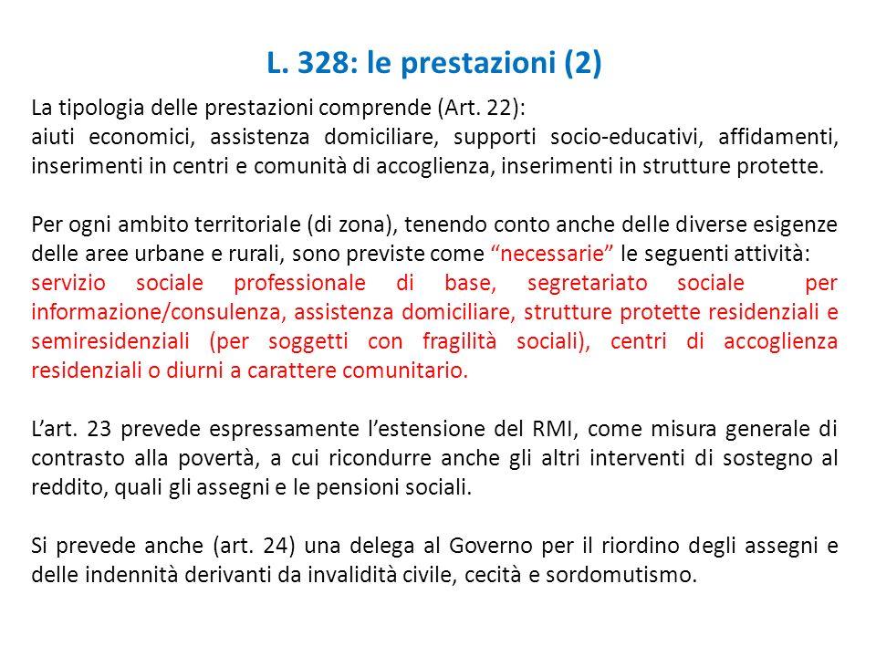 L. 328: le prestazioni (2) La tipologia delle prestazioni comprende (Art. 22):