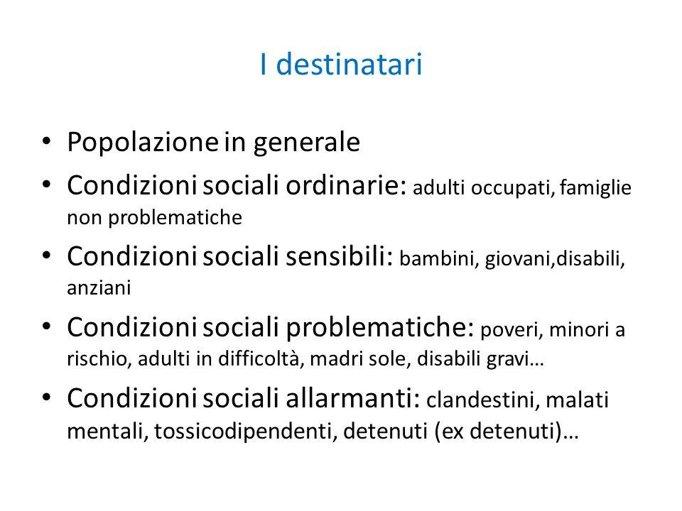I destinatari Popolazione in generale