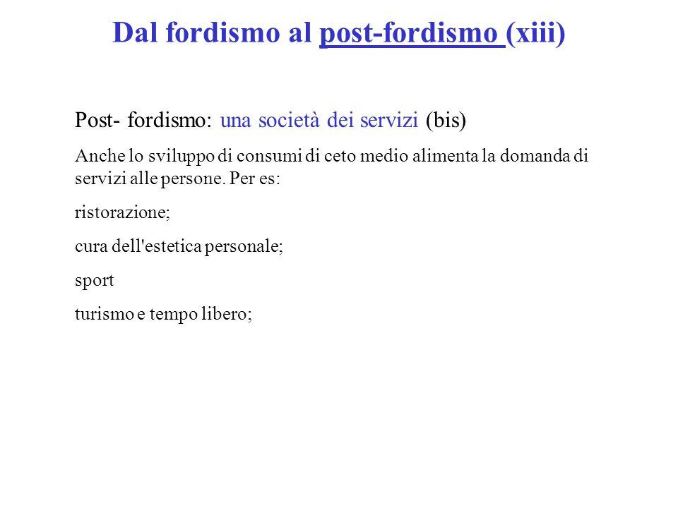 Dal fordismo al post-fordismo (xiii)