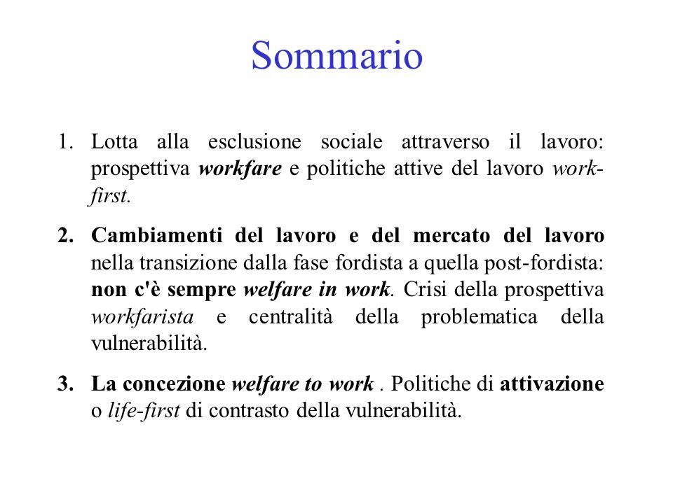 Sommario Lotta alla esclusione sociale attraverso il lavoro: prospettiva workfare e politiche attive del lavoro work-first.