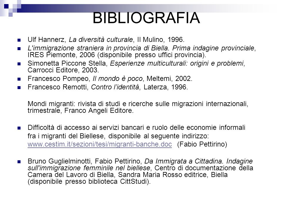 BIBLIOGRAFIAUlf Hannerz, La diversità culturale, Il Mulino, 1996.