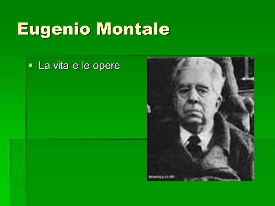 Eugenio Montale La vita e le opere
