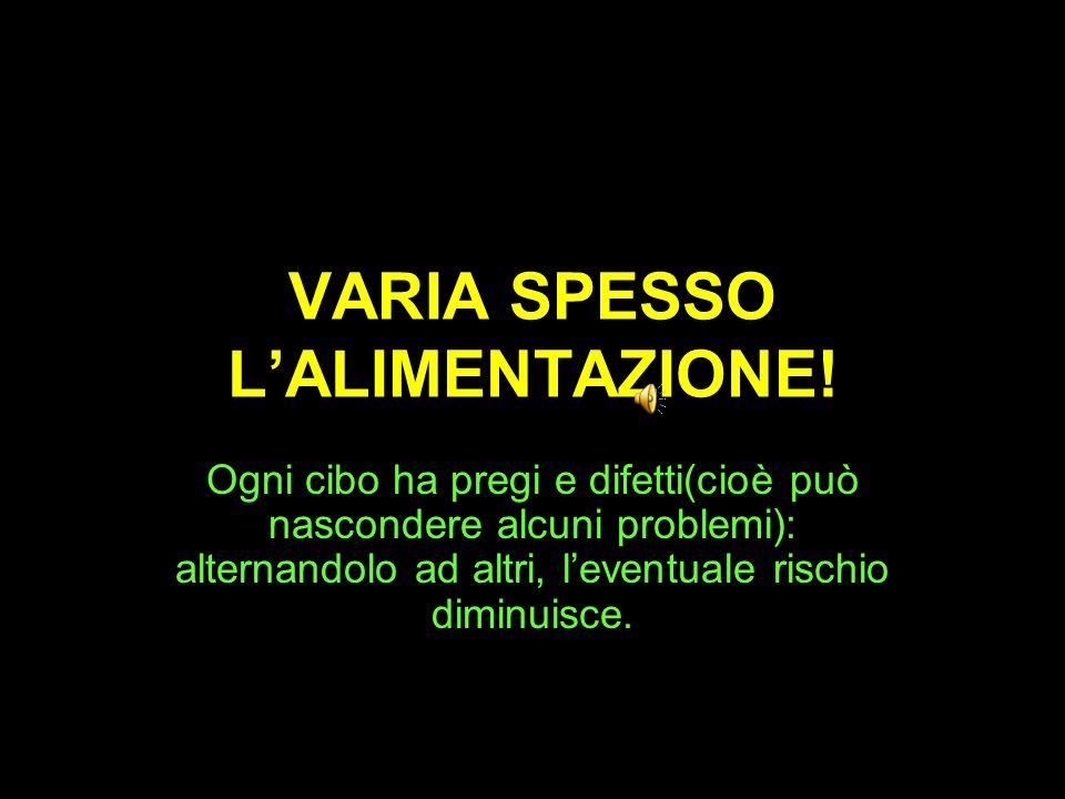 VARIA SPESSO L'ALIMENTAZIONE!