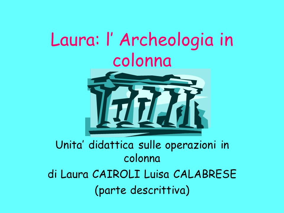 Laura: l' Archeologia in colonna