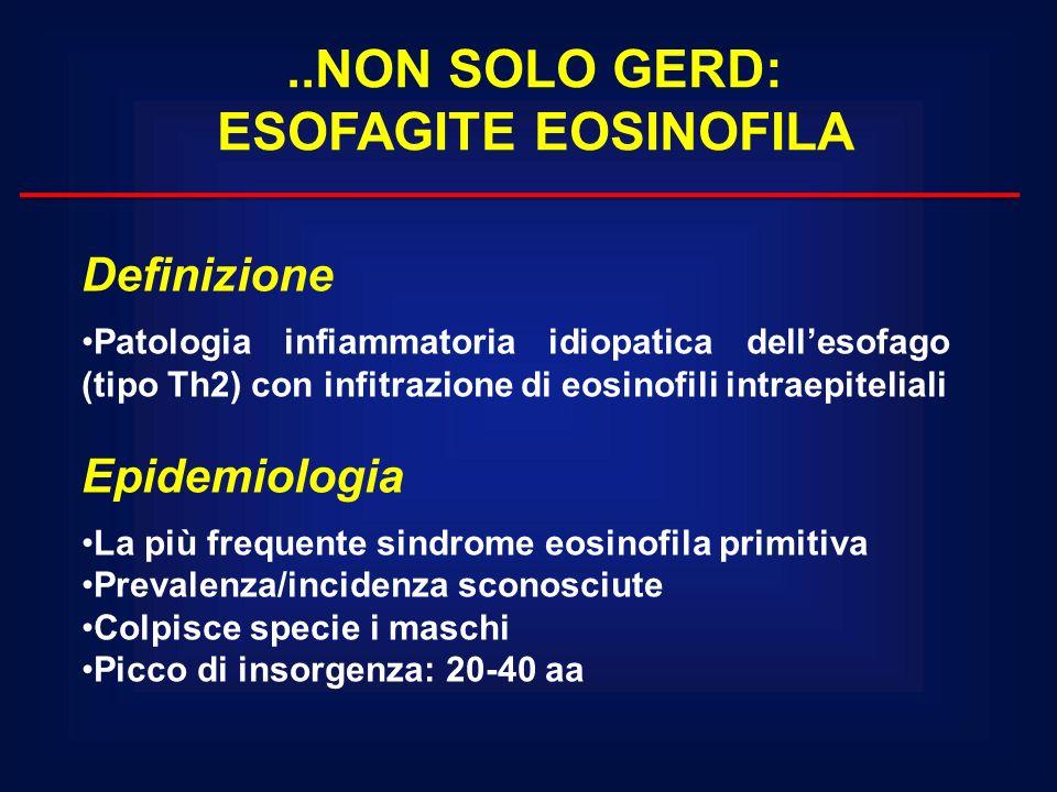 ..NON SOLO GERD: ESOFAGITE EOSINOFILA
