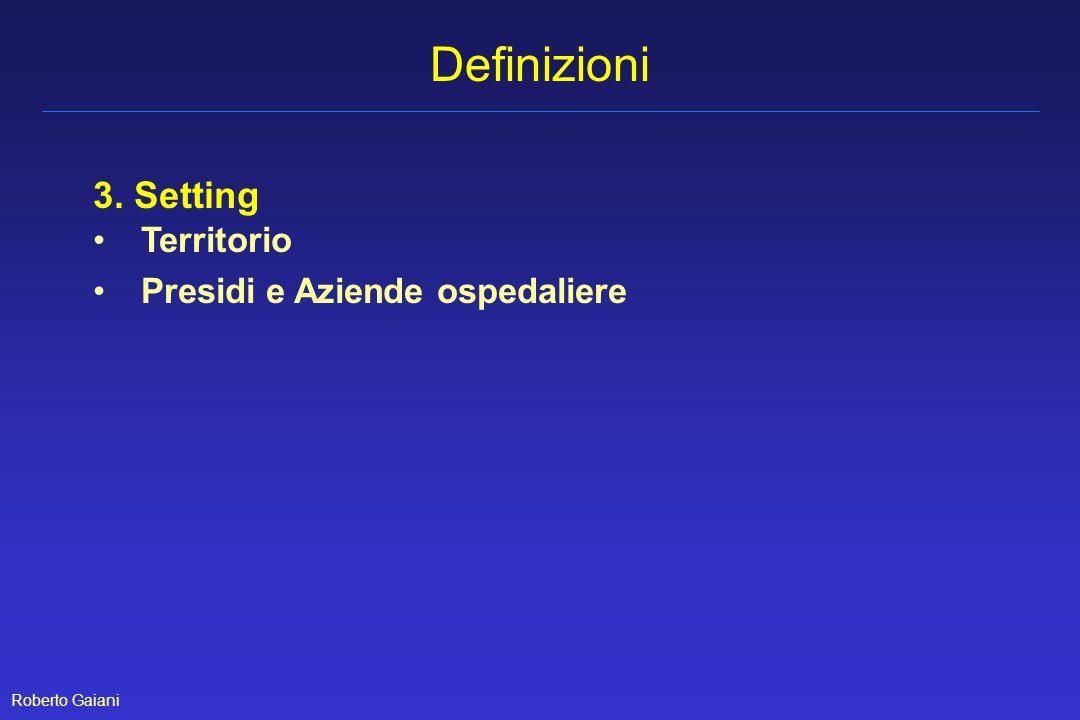 Definizioni 3. Setting Territorio Presidi e Aziende ospedaliere