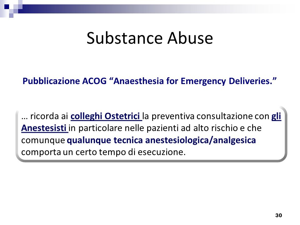 Substance Abuse Pubblicazione ACOG Anaesthesia for Emergency Deliveries.