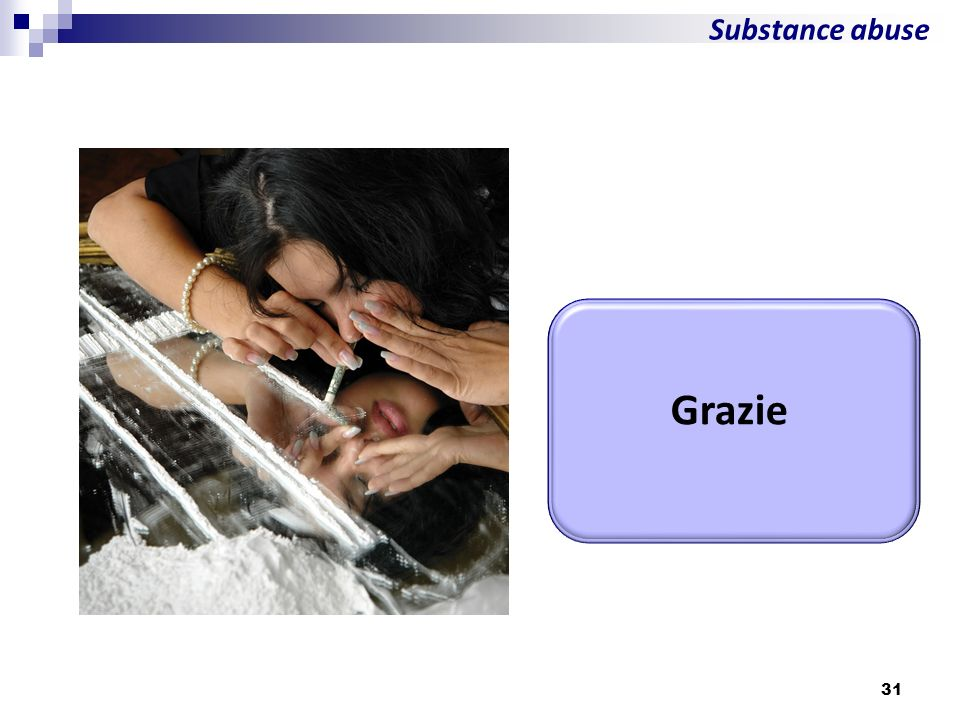 Substance abuse Grazie