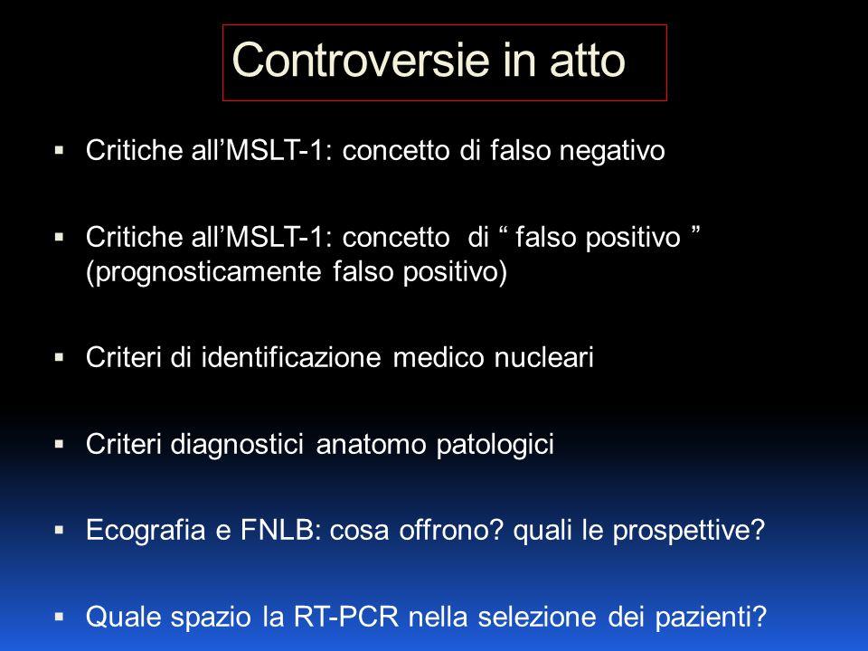 Controversie in atto Critiche all'MSLT-1: concetto di falso negativo