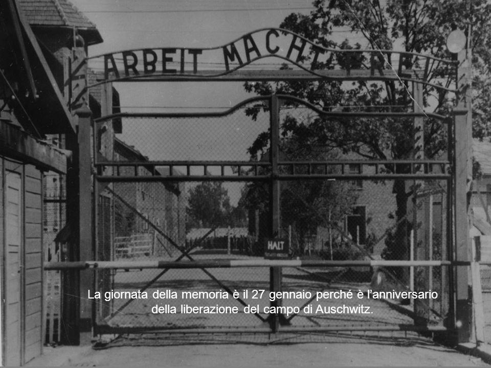 La giornata della memoria è il 27 gennaio perché è l'anniversario della liberazione del campo di Auschwitz.