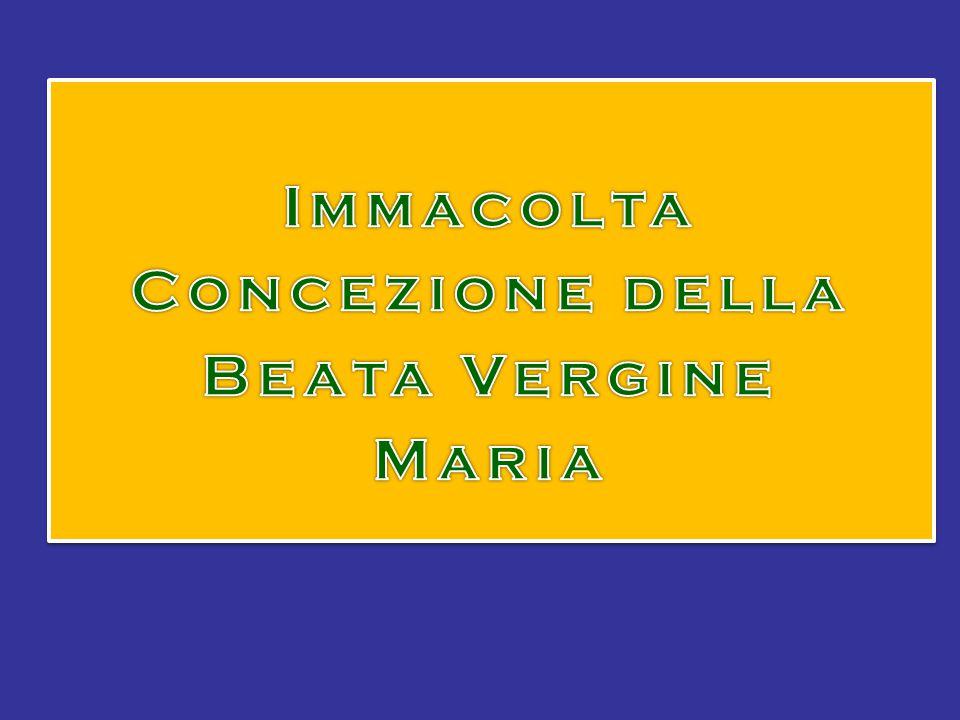 Immacolta Concezione della Beata Vergine Maria