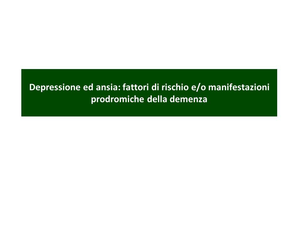 Depressione ed ansia: fattori di rischio e/o manifestazioni prodromiche della demenza