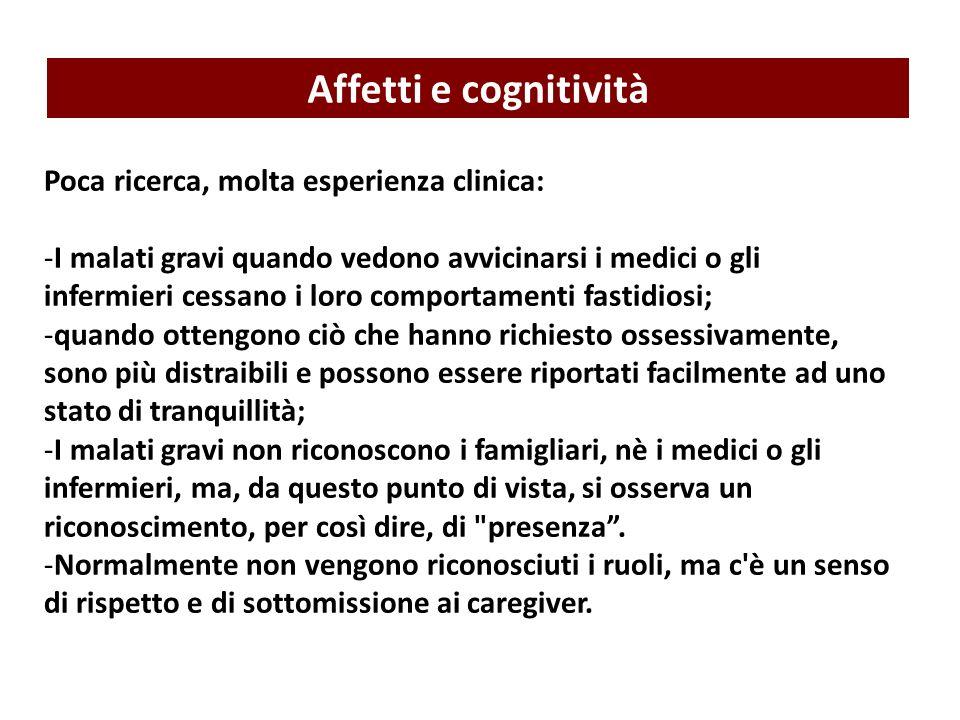 Affetti e cognitività Poca ricerca, molta esperienza clinica: