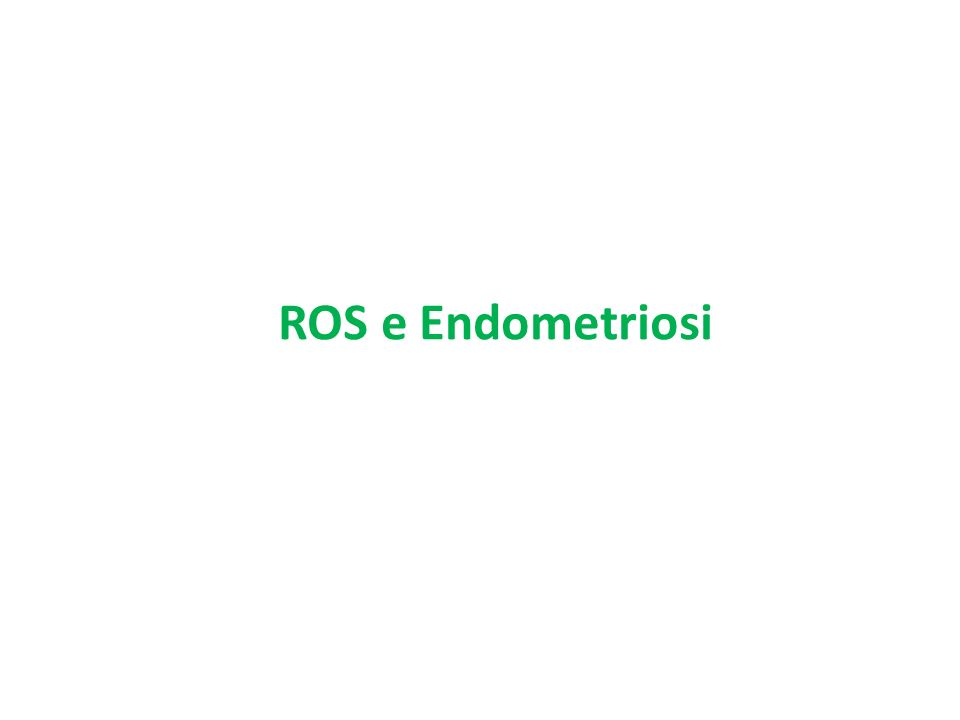 ROS e Endometriosi