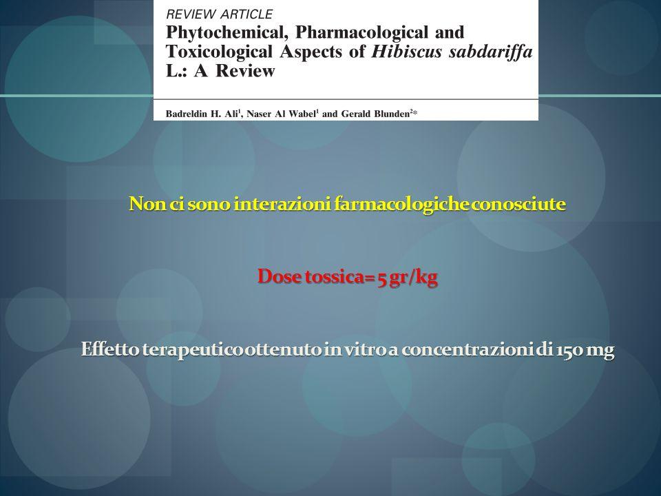 Non ci sono interazioni farmacologiche conosciute Dose tossica= 5 gr/kg Effetto terapeutico ottenuto in vitro a concentrazioni di 150 mg