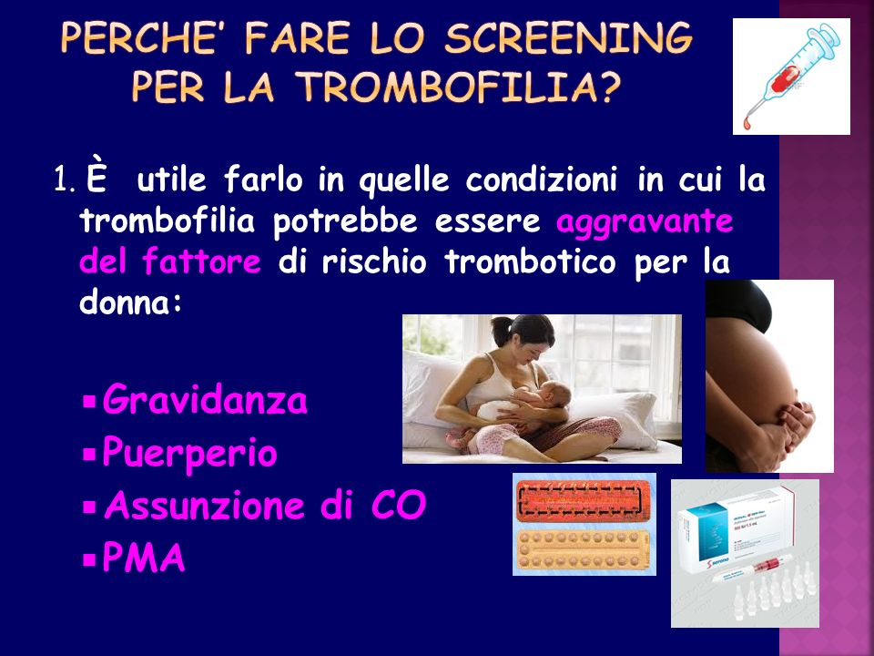 PERCHE' FARE LO SCREENING PER LA TROMBOFILIA