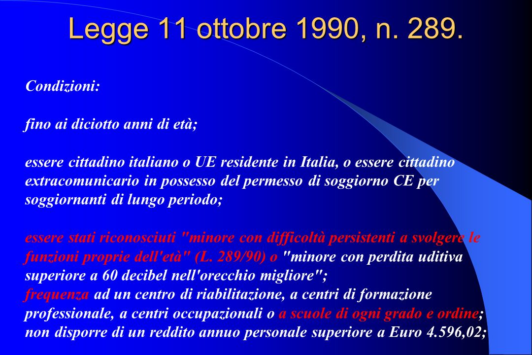 Legge 11 ottobre 1990, n. 289. Condizioni: