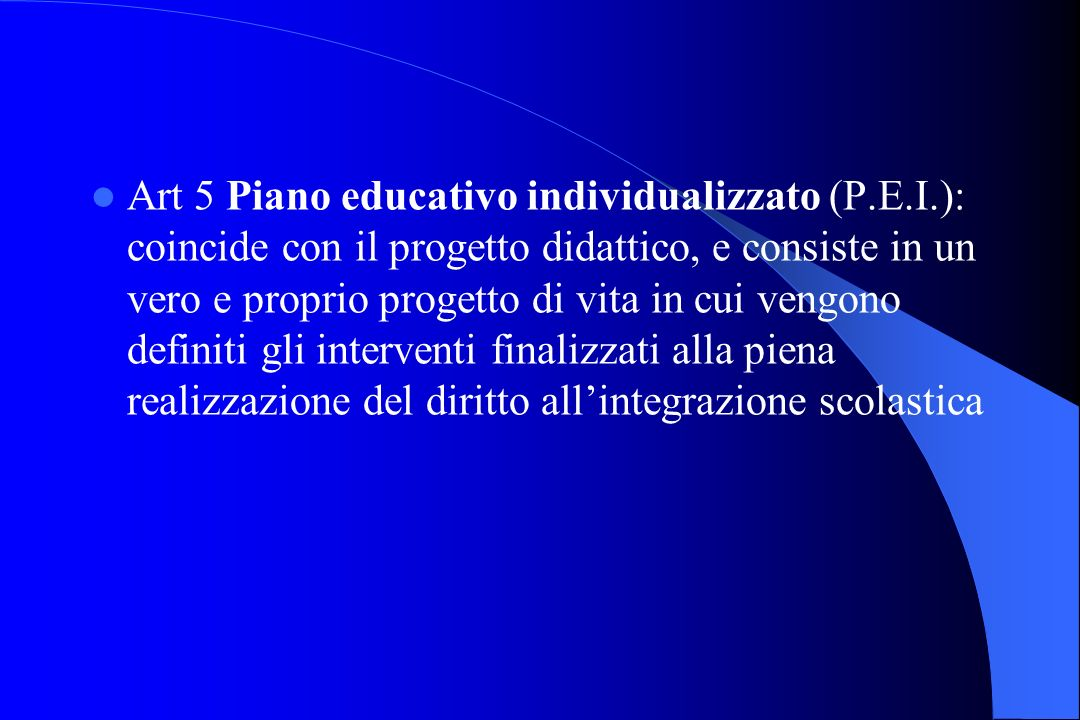 Art 5 Piano educativo individualizzato (P. E. I