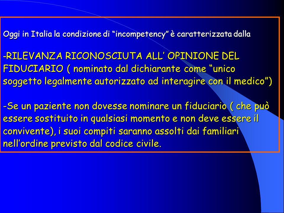 Oggi in Italia la condizione di incompetency è caratterizzata dalla