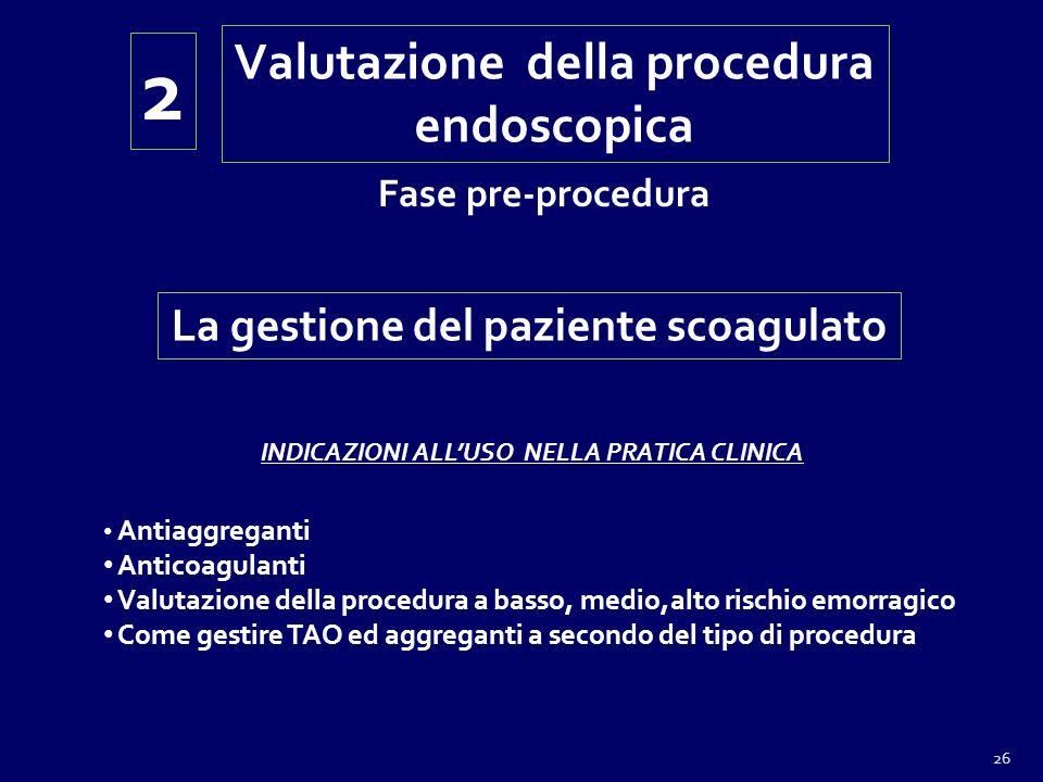 Valutazione della procedura La gestione del paziente scoagulato