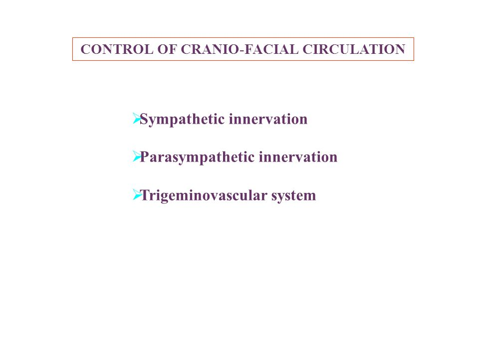 CONTROL OF CRANIO-FACIAL CIRCULATION