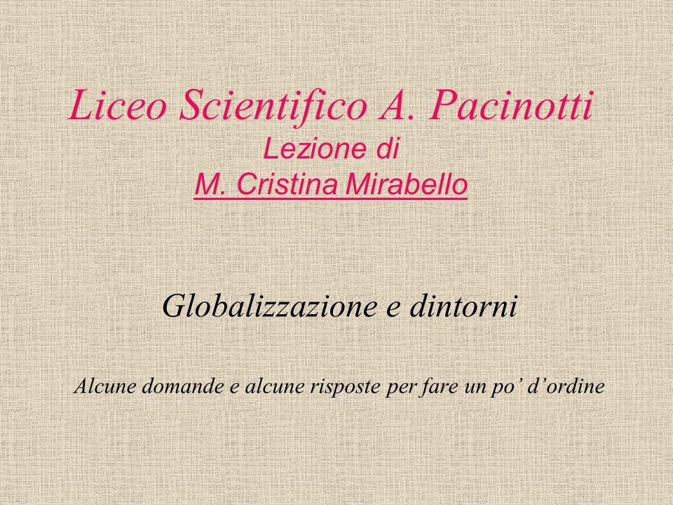 Liceo Scientifico A. Pacinotti Lezione di M. Cristina Mirabello
