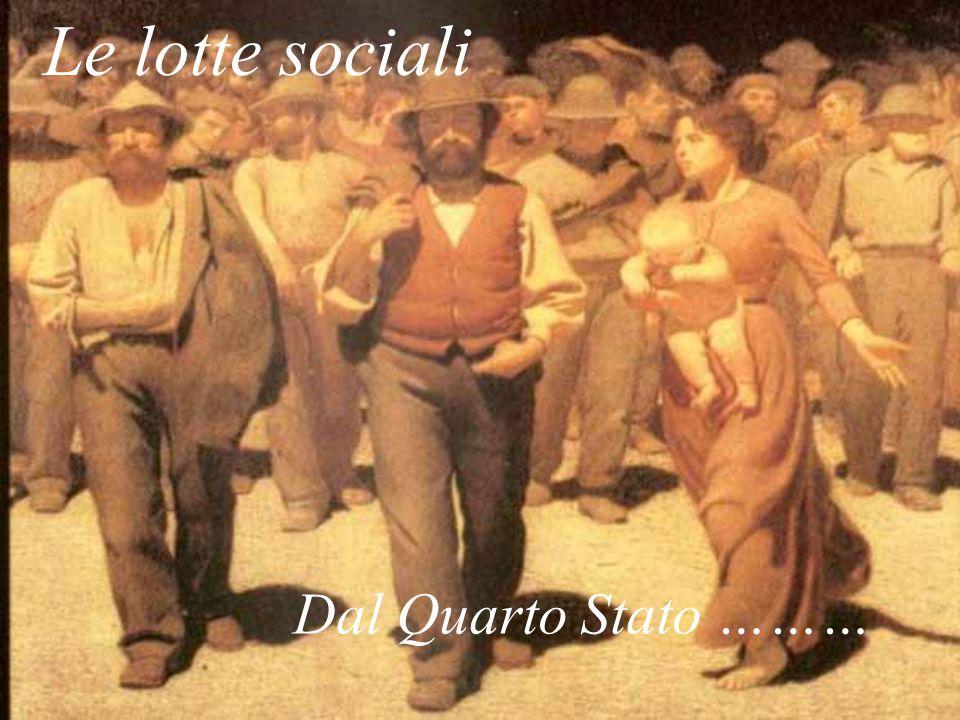 Le lotte sociali Dal Quarto Stato ………