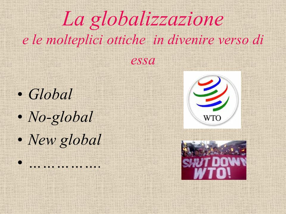 La globalizzazione e le molteplici ottiche in divenire verso di essa
