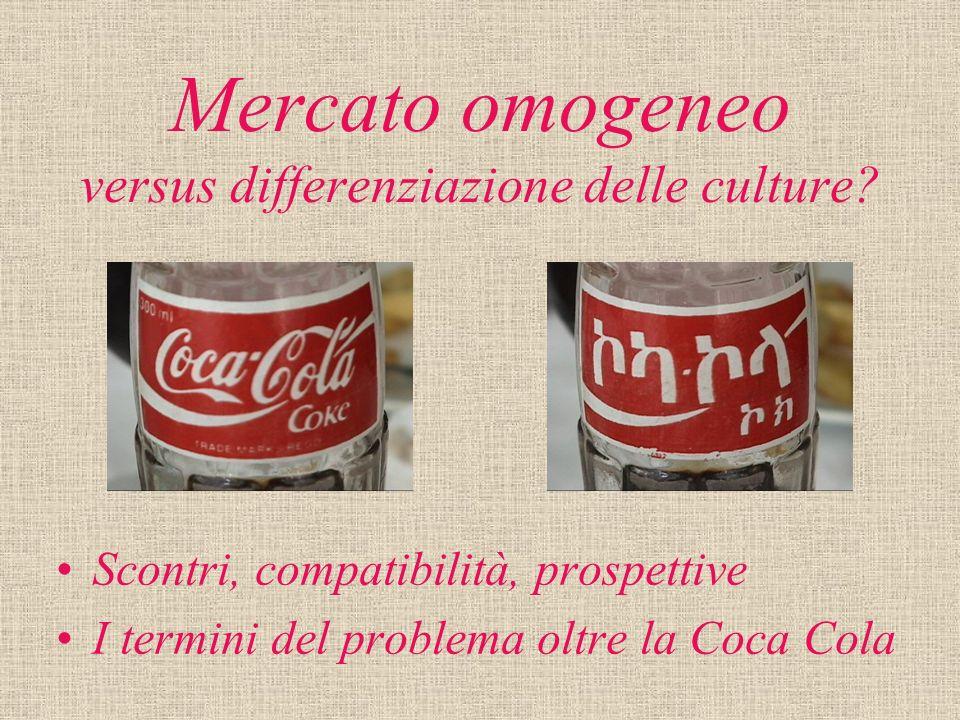 Mercato omogeneo versus differenziazione delle culture