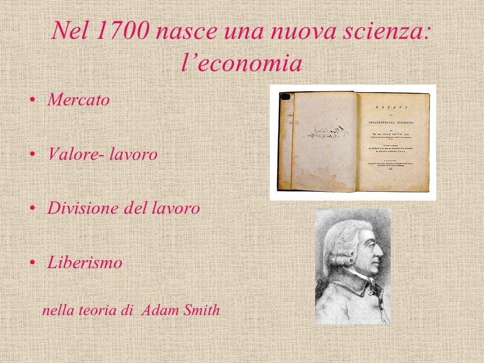 Nel 1700 nasce una nuova scienza: l'economia