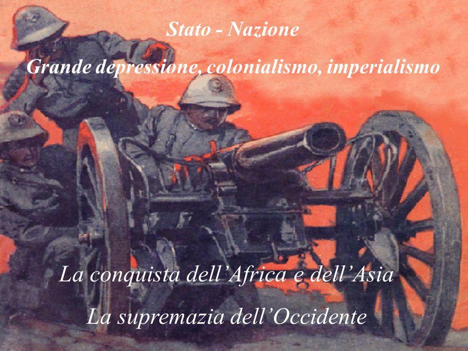 La conquista dell'Africa e dell'Asia La supremazia dell'Occidente