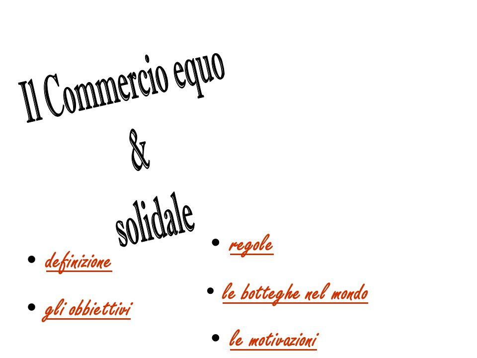 Il Commercio equo & solidale regole definizione le botteghe nel mondo