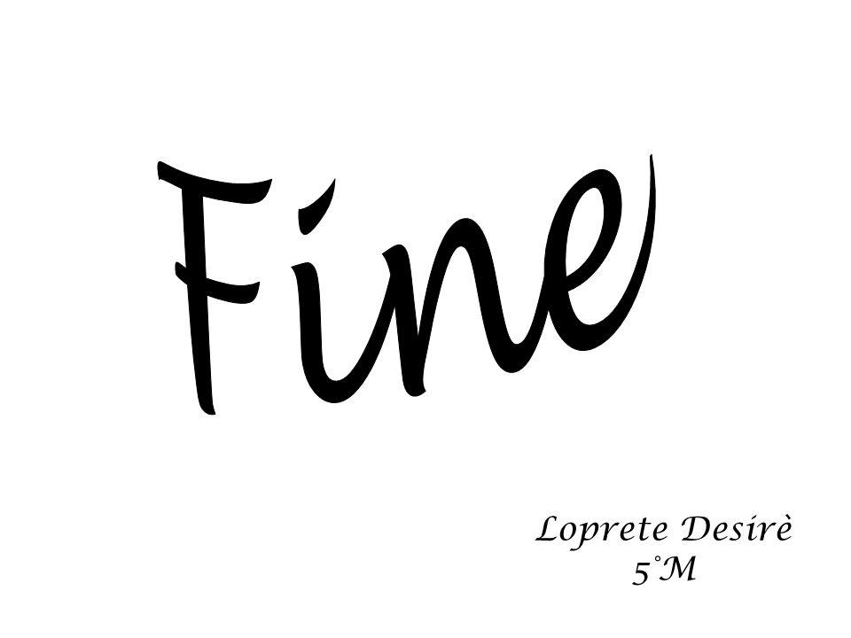Fine Loprete Desirè 5°M