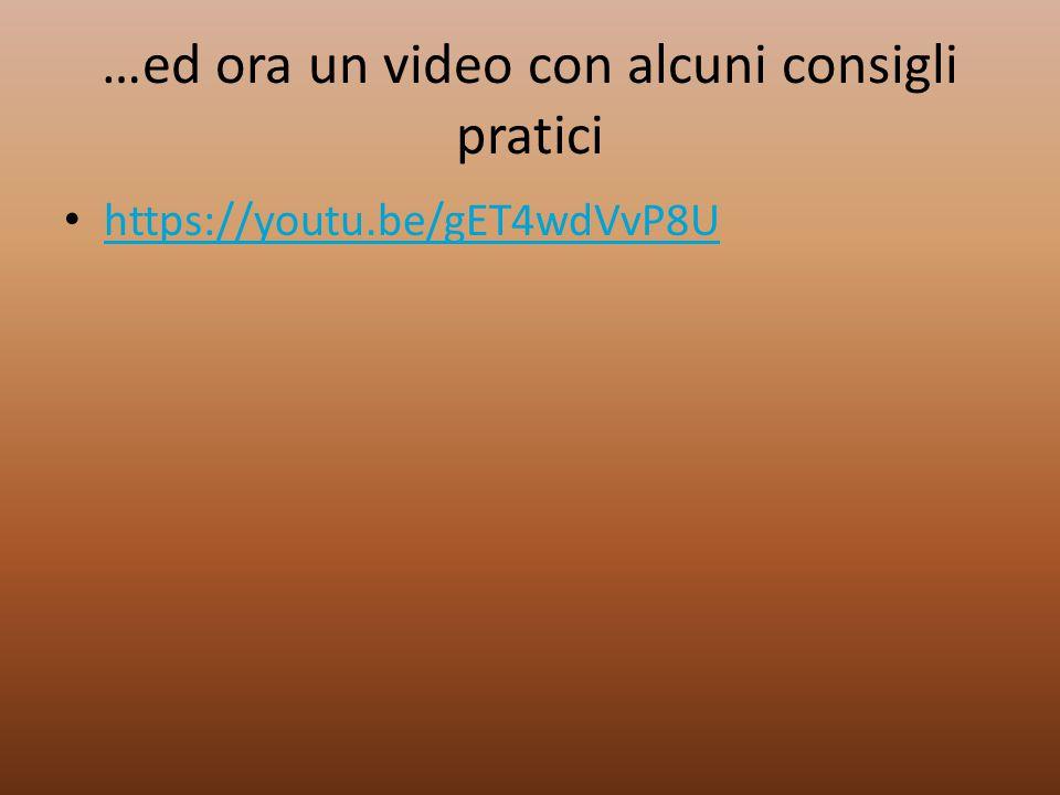…ed ora un video con alcuni consigli pratici
