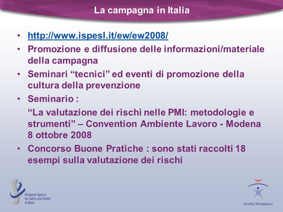 La campagna in Italia http://www.ispesl.it/ew/ew2008/ Promozione e diffusione delle informazioni/materiale della campagna.