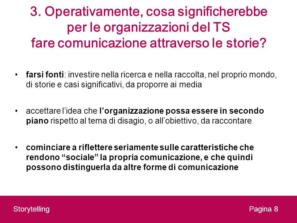 3. Operativamente, cosa significherebbe per le organizzazioni del TS fare comunicazione attraverso le storie