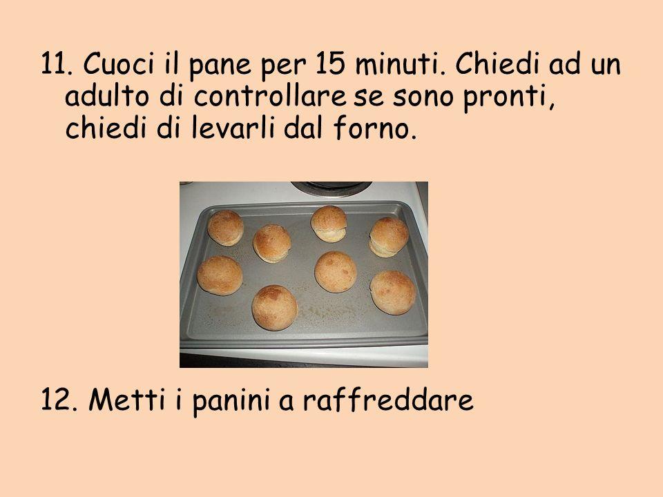 11. Cuoci il pane per 15 minuti