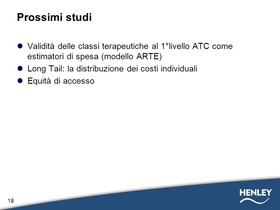 Prossimi studi Validità delle classi terapeutiche al 1°livello ATC come estimatori di spesa (modello ARTE)