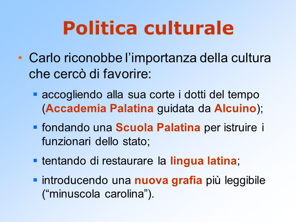 Politica culturale Carlo riconobbe l'importanza della cultura che cercò di favorire: