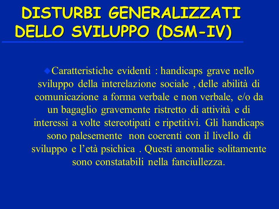 DISTURBI GENERALIZZATI DELLO SVILUPPO (DSM-IV)