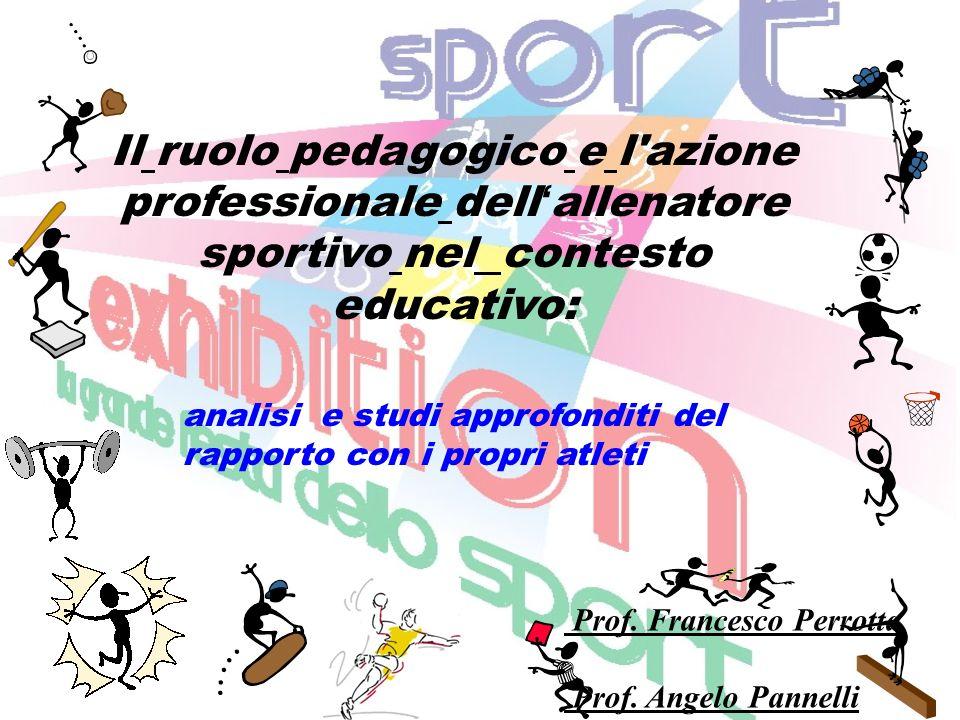 Il ruolo pedagogico e l azione professionale dell'allenatore sportivo nel contesto educativo: