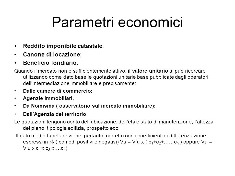 Parametri economici Reddito imponibile catastale; Canone di locazione;