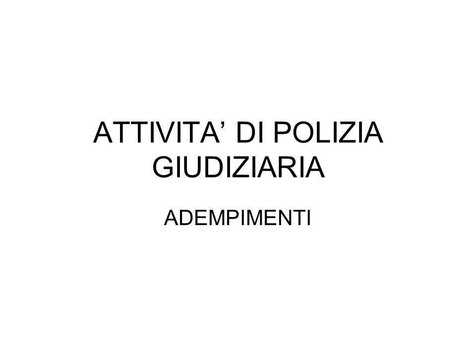 ATTIVITA' DI POLIZIA GIUDIZIARIA