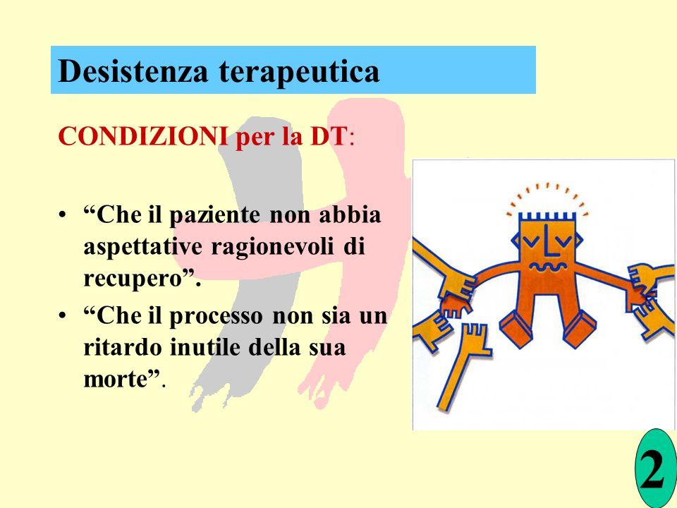 2 Desistenza terapeutica CONDIZIONI per la DT:
