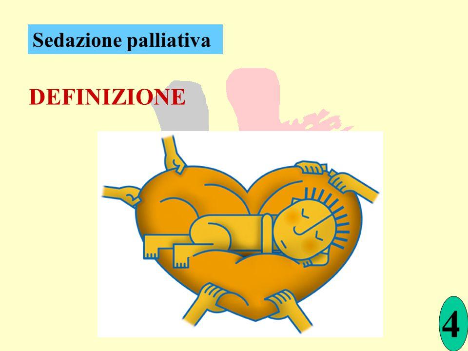 Sedazione palliativa DEFINIZIONE 4