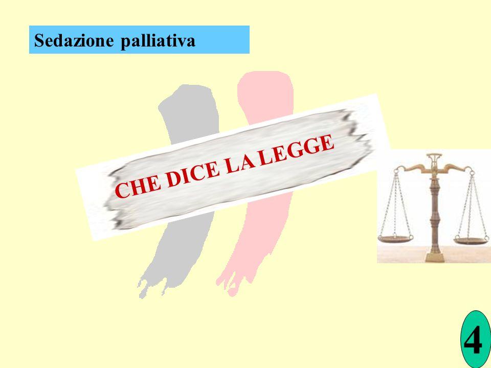 Sedazione palliativa CHE DICE LA LEGGE 4