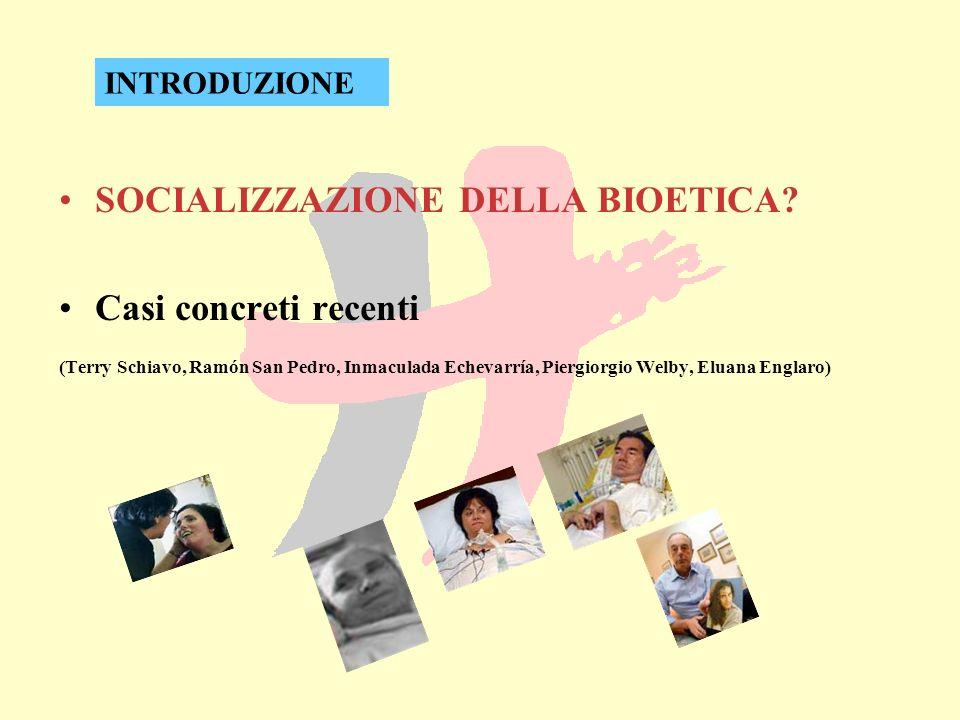 SOCIALIZZAZIONE DELLA BIOETICA Casi concreti recenti