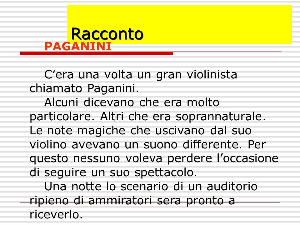 Racconto PAGANINI. C'era una volta un gran violinista chiamato Paganini.
