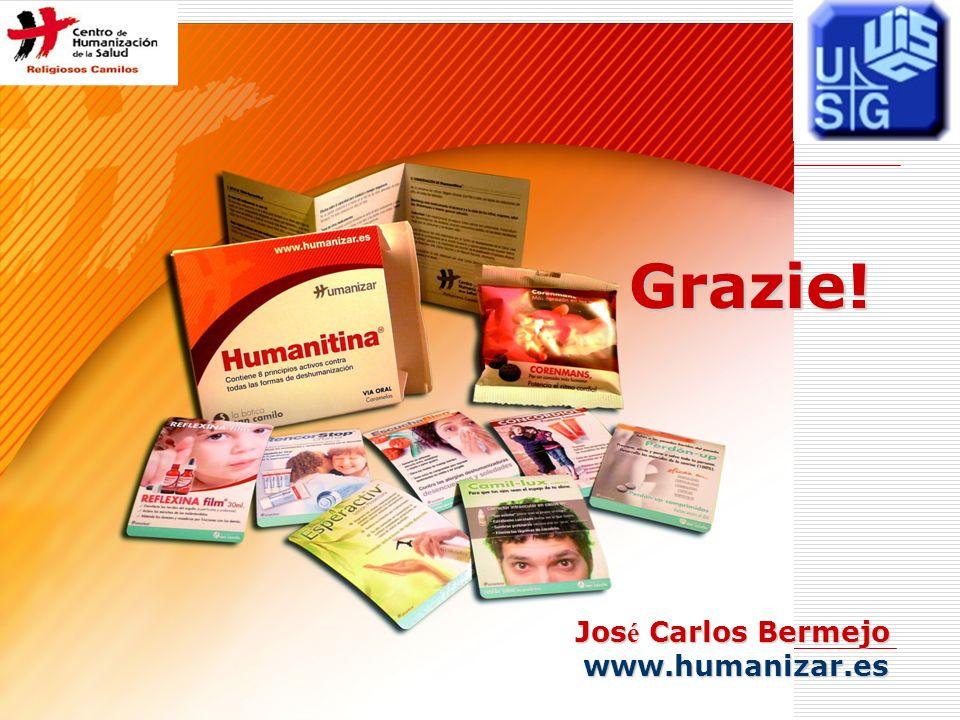 Grazie! José Carlos Bermejo www.humanizar.es