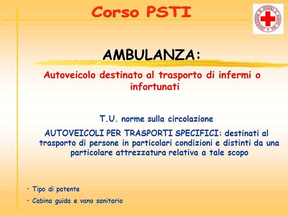 AMBULANZA: Autoveicolo destinato al trasporto di infermi o infortunati